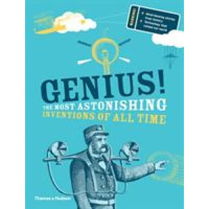 Genius!: The Most Astonishing Inventions of all Time - Thames & Hudson 9780500650431