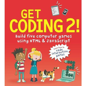 Get Coding 2! Build Five Computer Games Using HTML and JavaScript - Walker Books 9781406382495