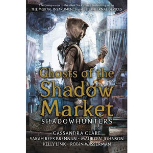Ghosts of the Shadow Market - Walker Books 9781406385366