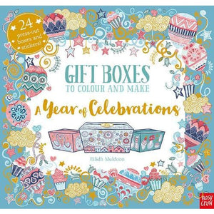 Gift Boxes to Colour and Make: A Year of Celebrations - Nosy Crow 9781788000093
