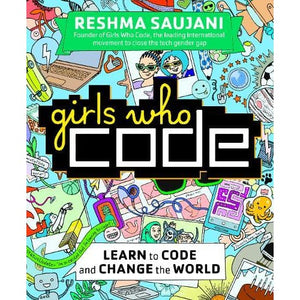 Girls Who Code: Learn to and Change the World - Ebury Publishing 9780753557600