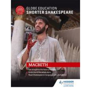 Globe Education Shorter Shakespeare: Macbeth - Hodder 9781471896675