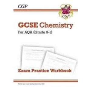 Grade 9-1 GCSE Chemistry: AQA Exam Practice Workbook - Higher - CGP Books 9781782944836