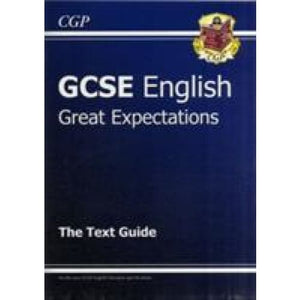 Grade 9-1 GCSE English Text Guide - Great Expectations - CGP Books 9781847624864