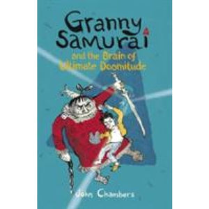 Granny Samurai and the Brain of Ultimate Doomitude - Walker Books 9781406341058