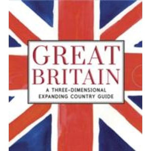 Great Britain: A Three-Dimensional Expanding Country Guide - Walker Books