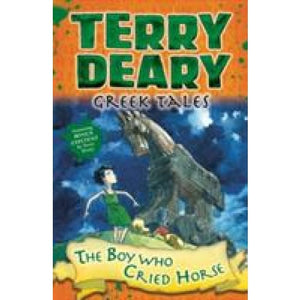 Greek Tales: The Boy Who Cried Horse - Bloomsbury Publishing 9781472942012