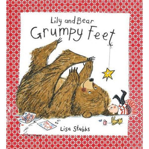 Grumpy Feet (Lily and Bear) - Boxer Books 9781910126769