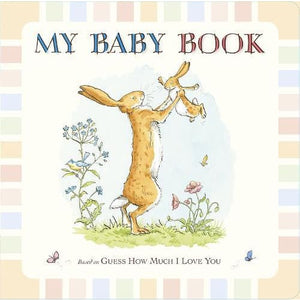 Guess How Much I Love You: My Baby Book - Walker Books 9781406350111