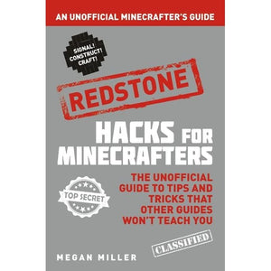 Hacks for Minecrafters: Redstone: An Unofficial Minecrafters Guide - Bloomsbury Publishing 9781408869642