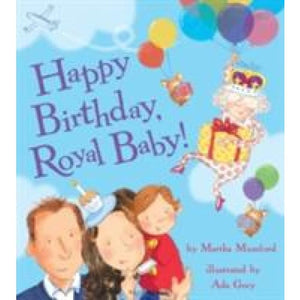 Happy Birthday Royal Baby! - Bloomsbury Publishing 9781408854822
