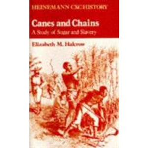 Heinemann CXC History: Canes and Chains: A Study of Sugar Slavery - Hodder Education 9780435982232