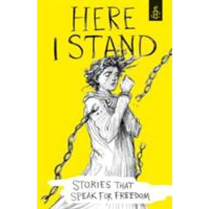 Here I Stand: Stories that Speak for Freedom - Walker Books 9781406358384