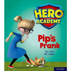 Hero Academy: Oxford Level 1+ Pink Book Band: Pip's Prank - University Press 9780198415855