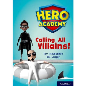 Hero Academy: Oxford Level 10 White Book Band: Calling All Villains! - University Press 9780198416616
