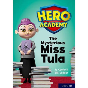 Hero Academy: Oxford Level 11 Lime Book Band: The Mysterious Miss Tula - University Press 9780198416722