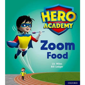 Hero Academy: Oxford Level 3 Yellow Book Band: Zoom Food - University Press 9780198416081