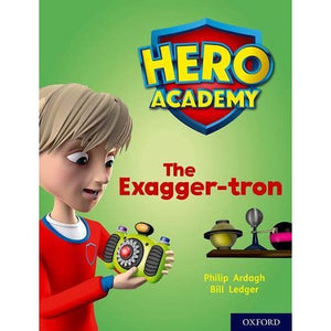 Hero Academy: Oxford Level 7 Turquoise Book Band: The Exagger-tron - University Press 9780198416371