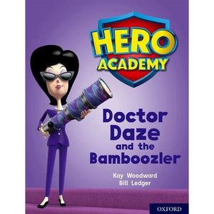 Hero Academy: Oxford Level 8 Purple Book Band: Doctor Daze and the Bamboozler - University Press 9780198416470