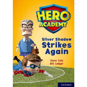 Hero Academy: Oxford Level 9 Gold Book Band: Silver Shadow Strikes Again - University Press 9780198416586