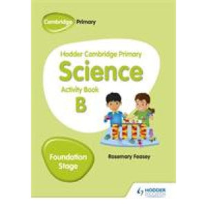 Hodder Cambridge Primary Science Activity Book B Foundation Stage - Education 9781510448612