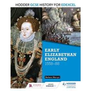 Hodder GCSE History for Edexcel: Early Elizabethan England 1558-88 - Education 9781471861819