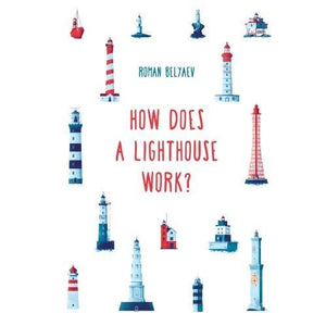 How Does a Lighthouse Work? - b small publishing 9781911509240