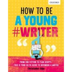How To Be A Young #Writer - Oxford University Press 9780198376484