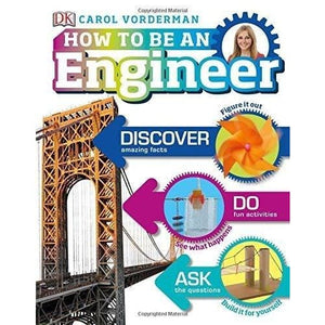 How to Be an Engineer - Dorling Kindersley 9780241316672