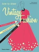 How to Draw Vintage Fashion - Thames & Hudson 9780500650370
