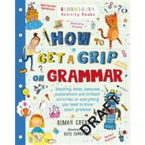 How to Get a Grip on Grammar - Bloomsbury Publishing 9781408862551