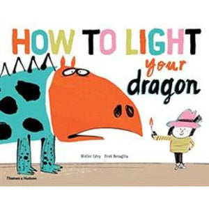 How to Light your Dragon - Thames & Hudson 9780500651971