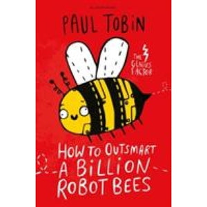 How to Outsmart a Billion Robot Bees - Bloomsbury Publishing 9781408881804