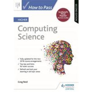 How to Pass Higher Computing Science: Second Edition - Hodder Education 9781510452435