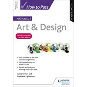How to Pass National 5 Art & Design: Second Edition - Hodder Education 9781510420823