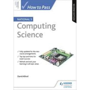 How to Pass National 5 Computing Science: Second Edition - Hodder Education 9781510420885