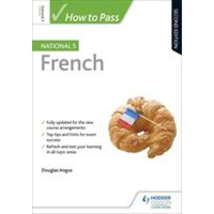 How to Pass National 5 French: Second Edition - Hodder Education 9781510420908