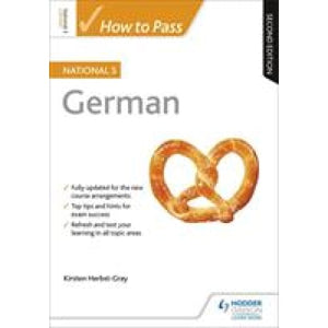 How to Pass National 5 German: Second Edition - Hodder Education 9781510420939
