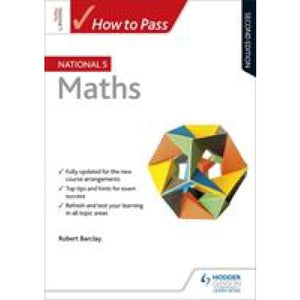 How to Pass National 5 Maths: Second Edition - Hodder Education 9781510420991