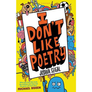 I Don't Like Poetry - Bloomsbury Publishing 9781472930033
