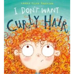 I Don't Want Curly Hair! - Bloomsbury Publishing 9781408868409