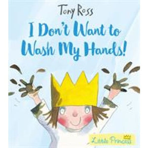 I Don't Want to Wash My Hands! - Andersen Press 9781783445790
