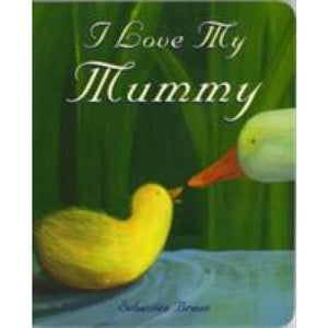 I Love My Mummy - Boxer Books 9781905417643
