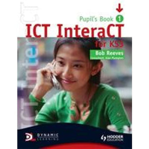 ICT InteraCT for Key Stage 3 Pupil's Book 1 - Hodder Education 9780340940976