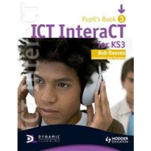 ICT InteraCT for Key Stage 3 Pupil's Book - Hodder Education 9780340940990