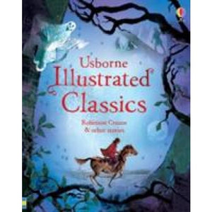 Illustrated Classics Robinson Crusoe & other stories - Usborne Books 9781409586579
