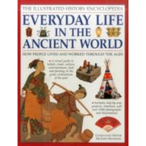 Illustrated History Encyclopedia Everyday Life in the Ancient World - Anness Publishing 9781861474575