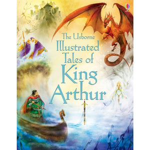Illustrated Tales of King Arthur - Usborne Books 9781409563266
