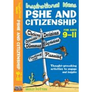 Inspirational Ideas: PSHE and Citizenship 9-11 - Bloomsbury Publishing 9780713689570