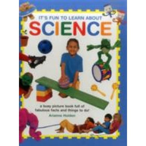 It's Fun to Learn About Science - Anness Publishing 9781861477422